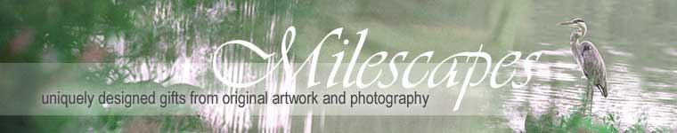 Milescapes- Uniquely designed gifts from original artwork and photography
